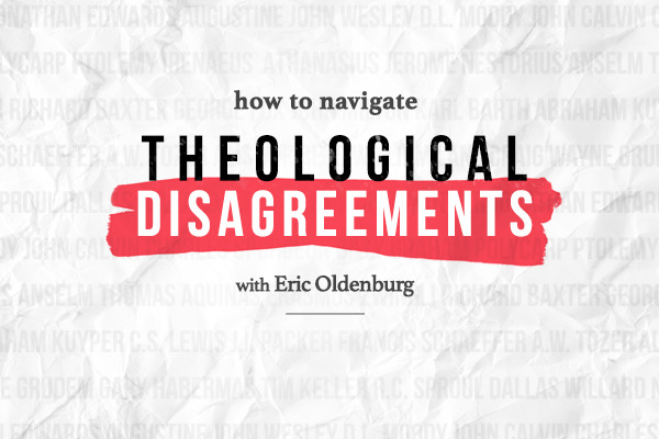 How to Navigate Theological Disagreements
